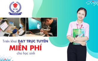 ICH triển khai dạy trực tuyến miễn phí cho học sinh