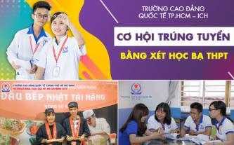 Trường Cao đẳng Quốc tế TP.HCM (ICH) - cơ hội trúng tuyển bằng xét học bạ THPT