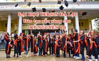 Đại học Yersin Đà Lạt - đào tạo sẵn sàng cho kỷ nguyên 4.0