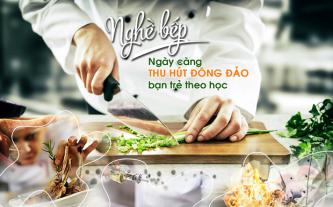 Nghề bếp ngày càng thu hút đông đảo bạn trẻ theo học
