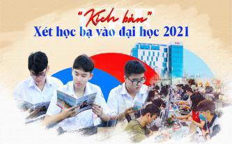 Kịch bản xét học bạ vào đại học năm 2021