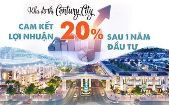 Khu đô thị Century City cam kết lợi nhuận 20% sau 1 năm đầu tư
