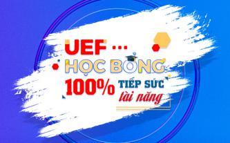 UEF - Học bổng 100% tiếp sức tài năng
