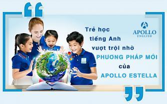Trẻ học tiếng Anh vượt trội nhờ phương pháp mới của Apollo Estella