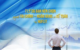 7 lý do bạn nên chọn ngành Tài chính - Ngân hàng và Kế toán tại HUFLIT