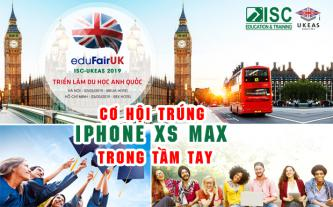 Triển lãm eduFairUK 2019 - cơ hội trúng iPhone Xs Max trong tầm tay