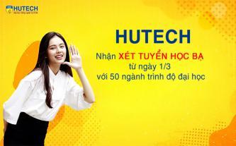 HUTECH nhận xét tuyển học bạ từ ngày 1-3 với 50 ngành trình độ đại học