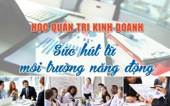 Học quản trị kinh doanh - sức hút từ môi trường năng động