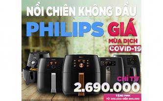 Nồi chiên không dầu Philips siêu giảm giá mùa dịch COVID-19