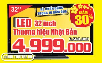Tivi LED 32inch thương hiệu Nhật Bản