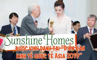 Sunshine Homes được vinh danh tại Diễn đàn kinh tế quốc tế Asia 2019