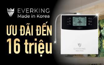 Ra mắt máy lọc nước điện giải EVERKING EK-99 - Made in Korea, ưu đãi 16 triệu