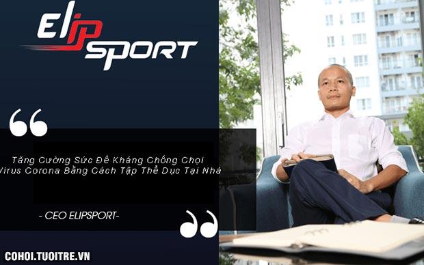 CEO Elipsport - Sức khỏe người Việt là mục tiêu cuộc đời tôi