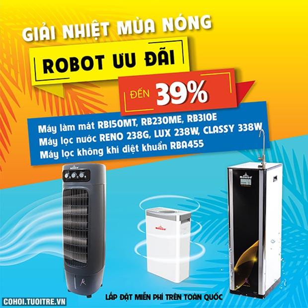 Giải nhiệt mùa nóng Robot ưu đãi 39%